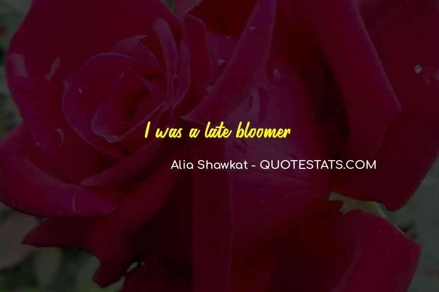 Quotes About Bloomer #1487709