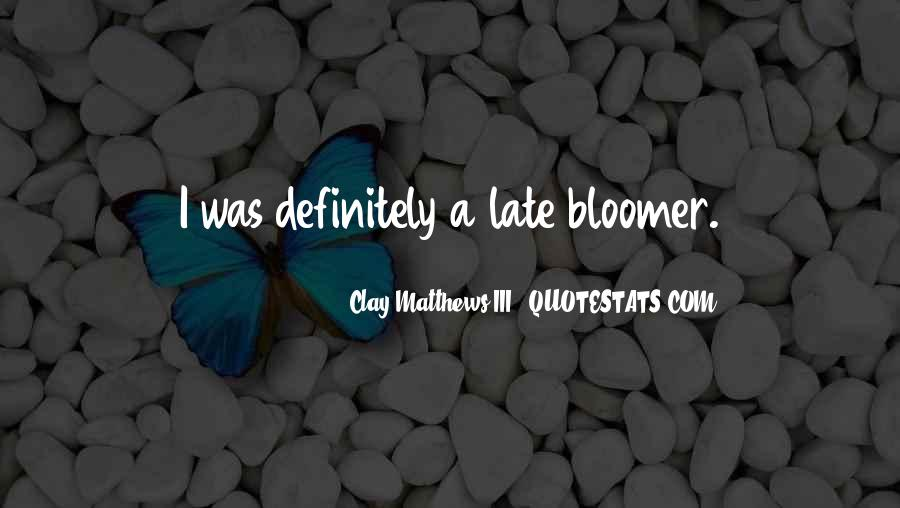 Quotes About Bloomer #1575484