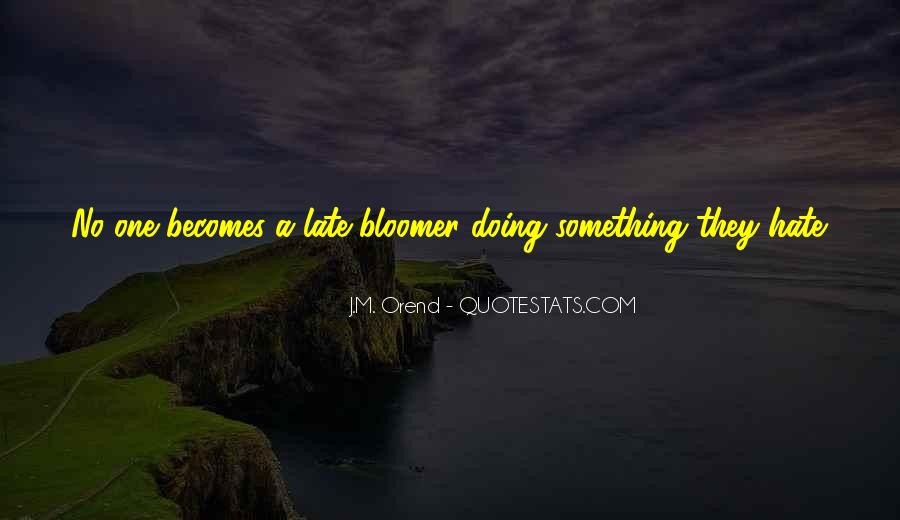 Quotes About Bloomer #169839