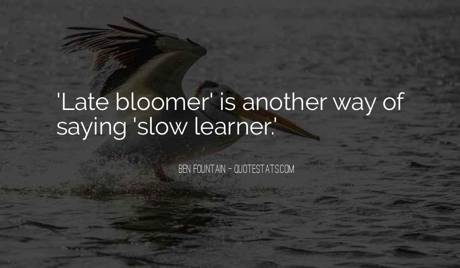 Quotes About Bloomer #1715032