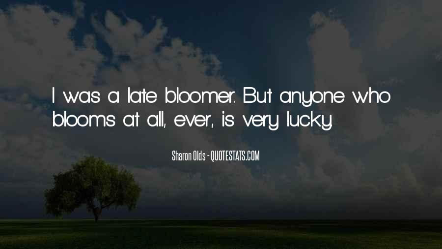 Quotes About Bloomer #285396