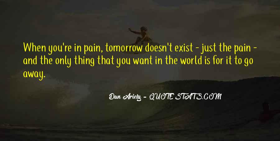 Pain Doesn't Go Away Quotes #1446108