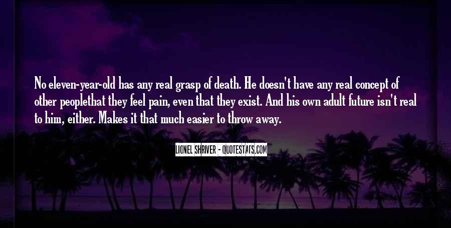 Pain Doesn't Go Away Quotes #1826875