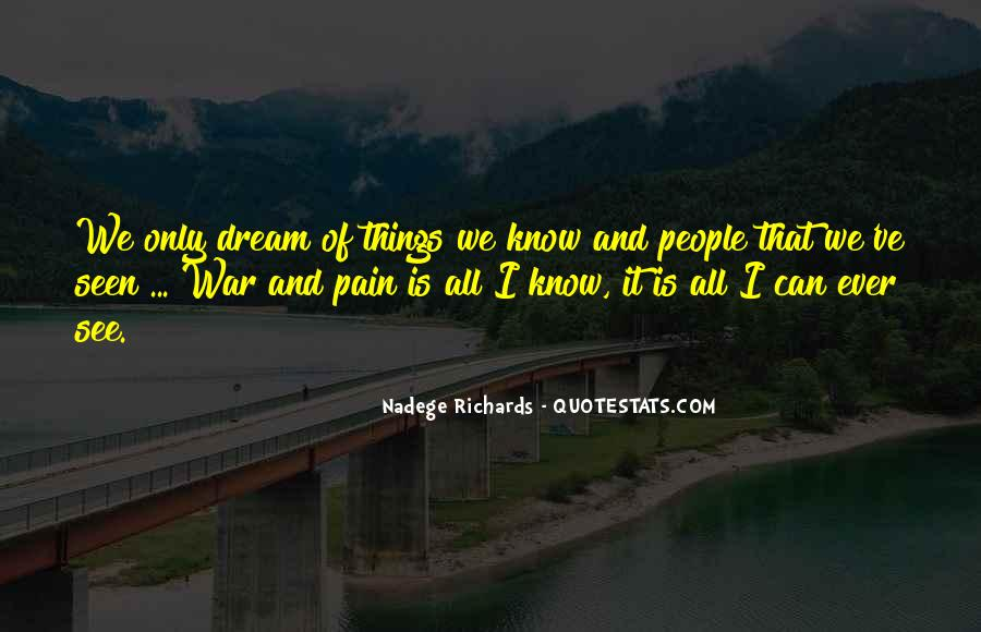 Pain Is All I Know Quotes #1387045