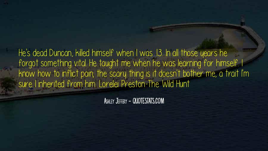 Pain Is All I Know Quotes #1818263