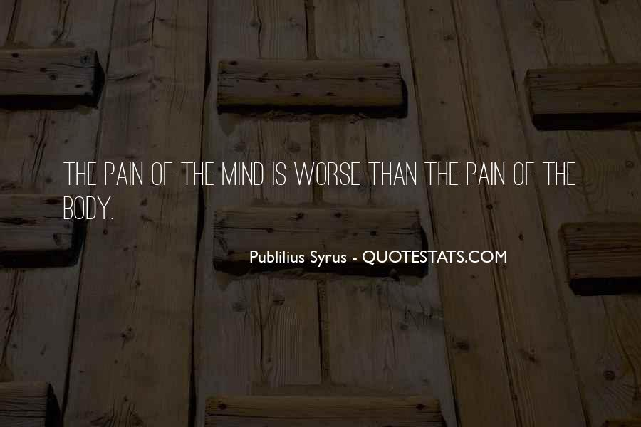 Pain Is In Your Mind Quotes #16114
