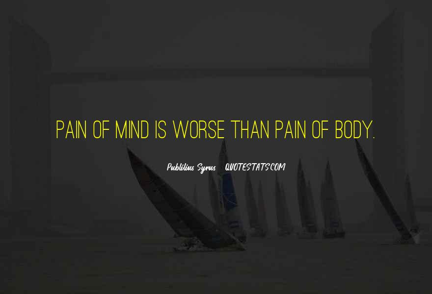 Pain Is In Your Mind Quotes #229633