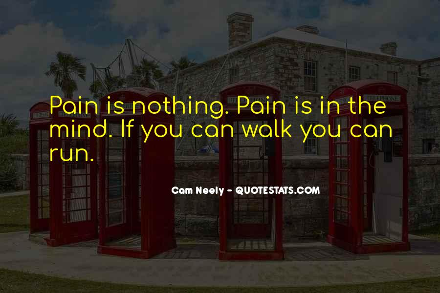 Pain Is In Your Mind Quotes #72663