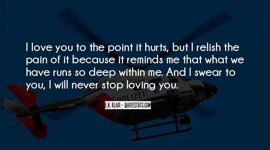 Pain So Deep Quotes #1187702