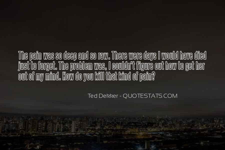 Pain So Deep Quotes #1285682