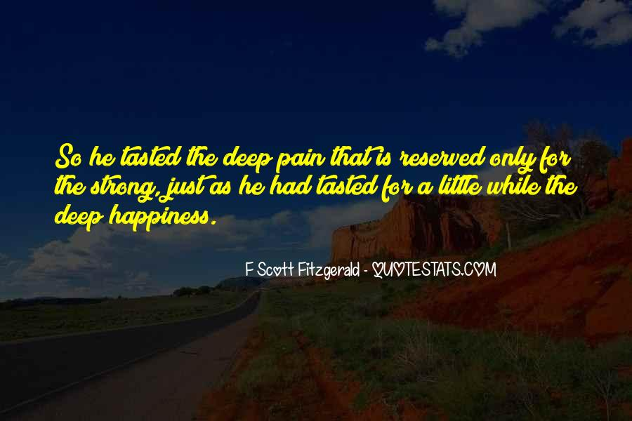 Pain So Deep Quotes #445023