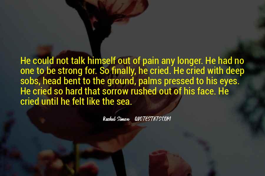 Pain So Deep Quotes #868945