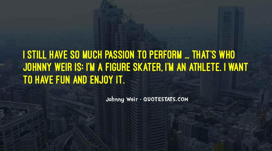 Passion To Perform Quotes #1417453