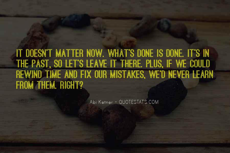 Past Is Done Quotes #1002121