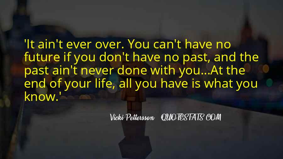 Past Is Done Quotes #103601