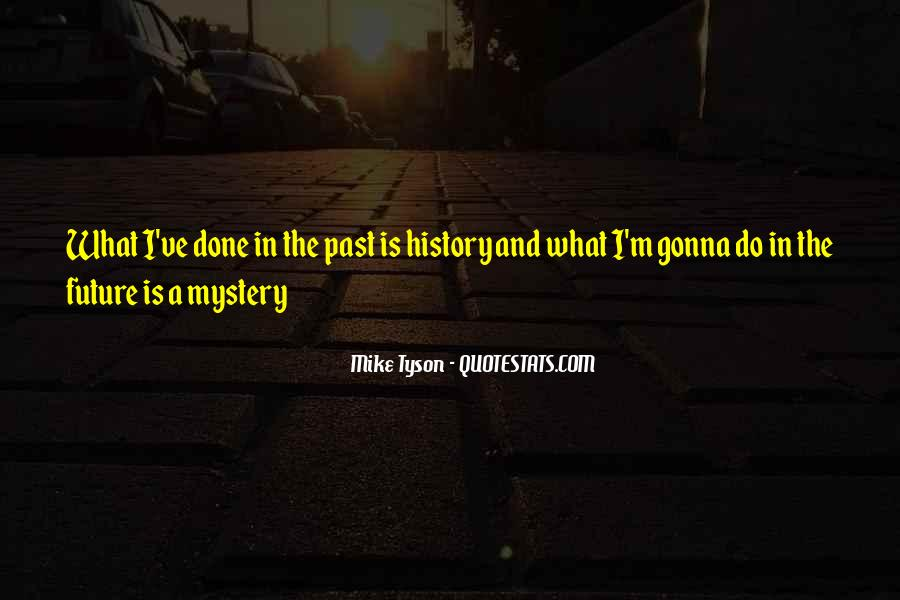 Past Is Done Quotes #1046311