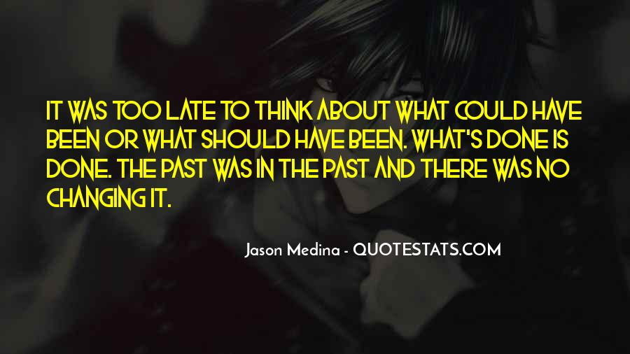 Past Is Done Quotes #1125051