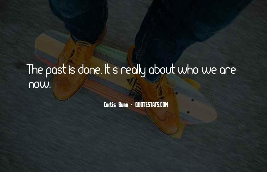 Past Is Done Quotes #1297662