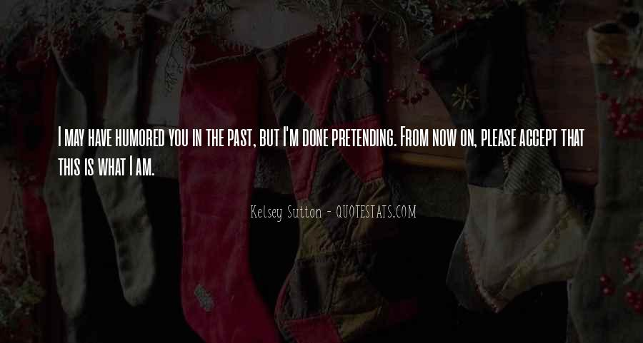 Past Is Done Quotes #514276