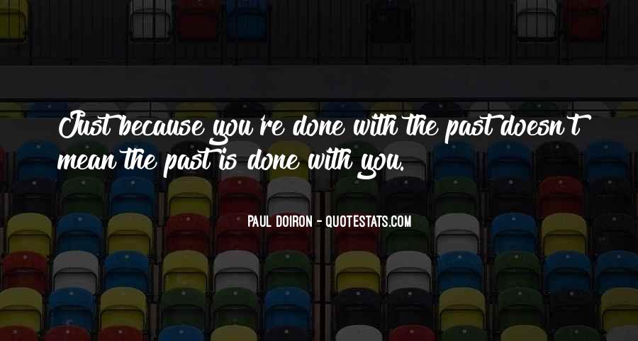 Past Is Done Quotes #830032