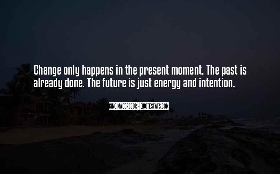 Past Is Done Quotes #882102