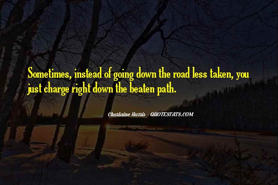 Path Less Taken Quotes #264036