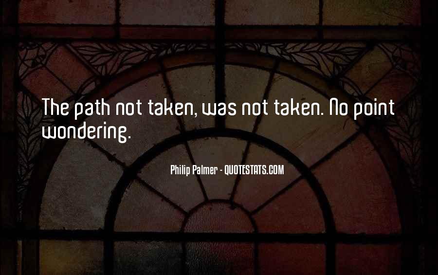 Path Less Taken Quotes #644335