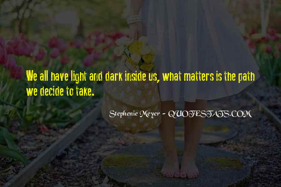 Path To Light Quotes #1309044