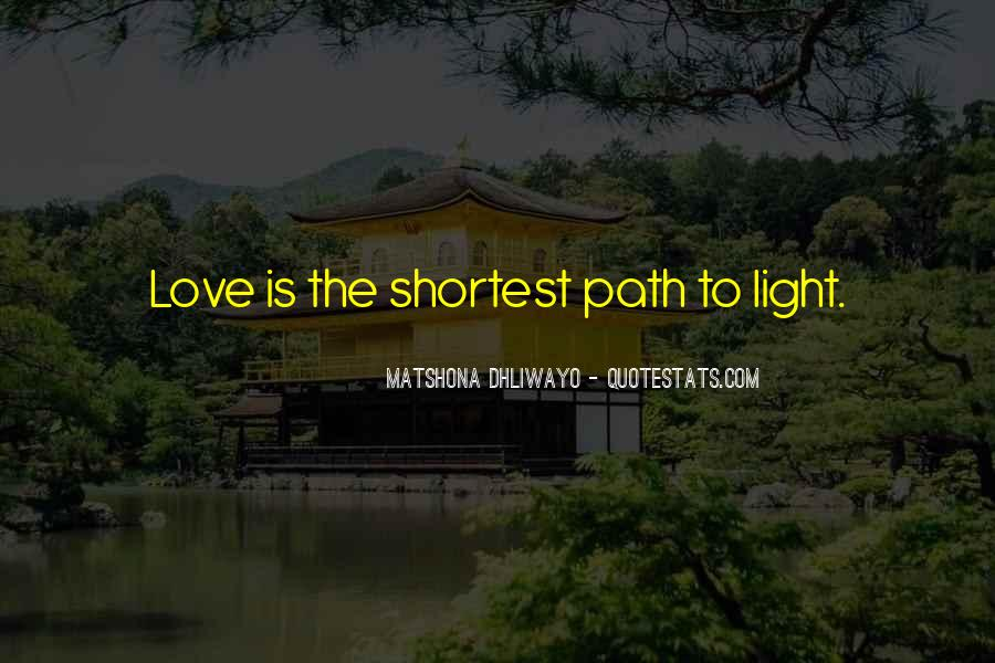 Path To Light Quotes #716594