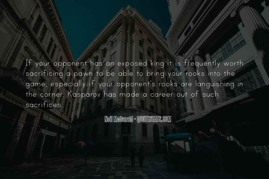 Pawn Sacrifice Quotes #495115