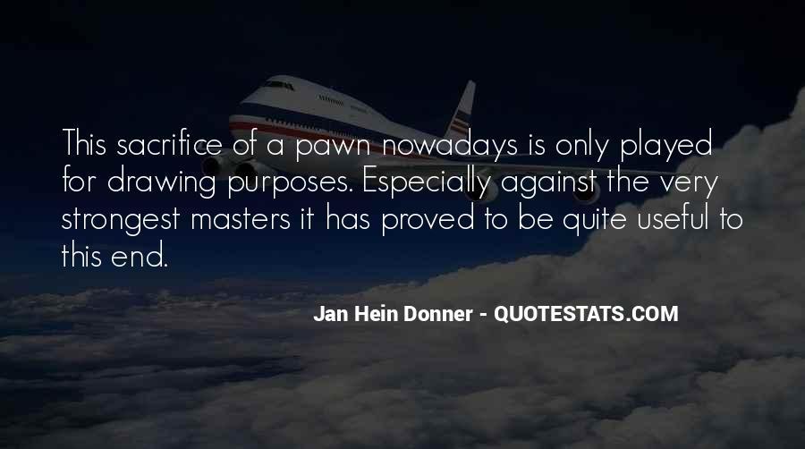 Pawn Sacrifice Quotes #953879