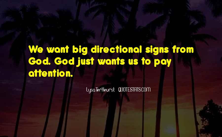 Pay Attention To Signs Quotes #1247447