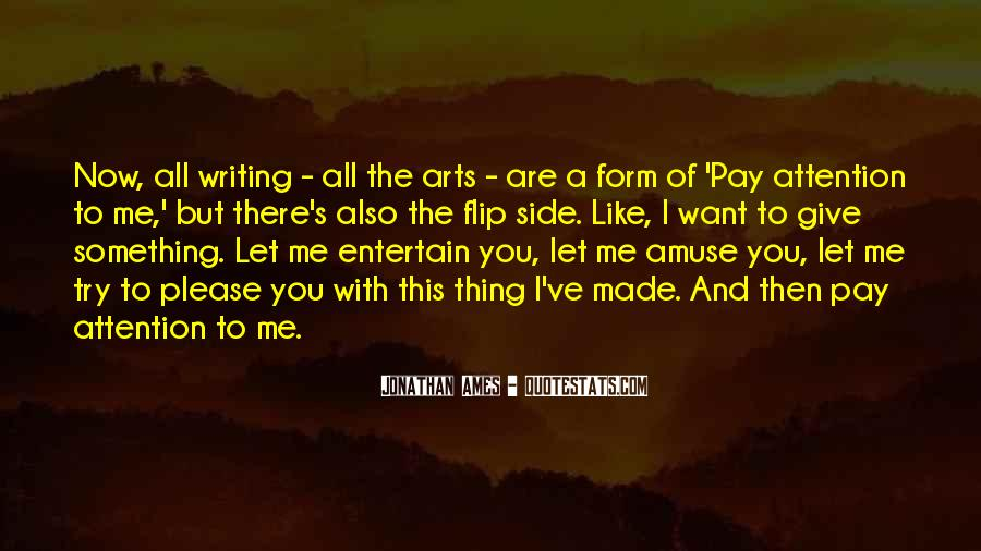 Pay Me Attention Quotes #1112420