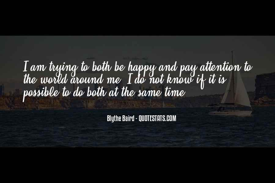 Pay Me Attention Quotes #18583