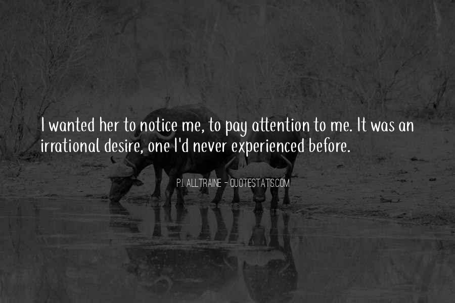 Pay Me Attention Quotes #284635