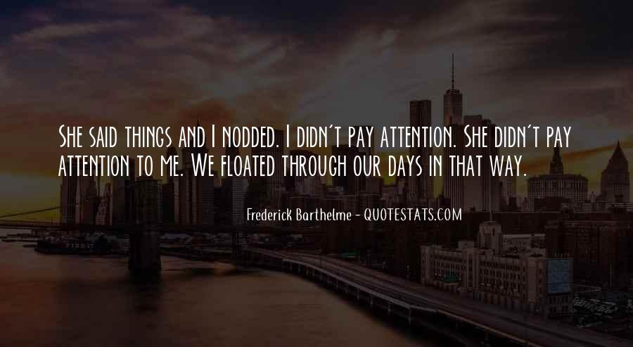 Pay Me Attention Quotes #286911