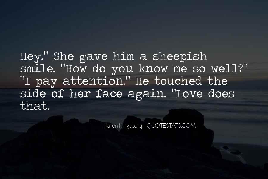 Pay Me Attention Quotes #515503