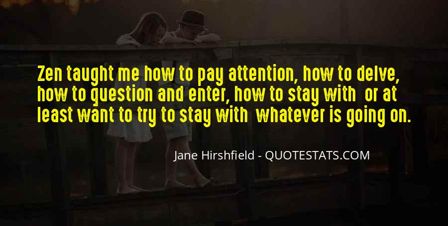 Pay Me Attention Quotes #541178