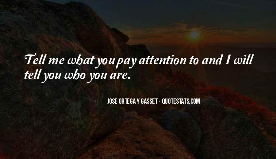 Pay Me Attention Quotes #644167