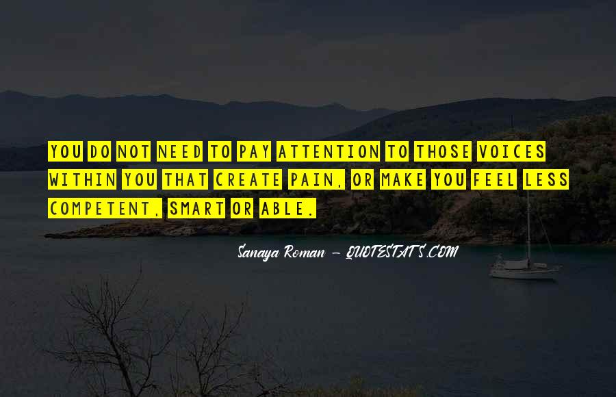 Pay More Attention To Me Quotes #10939