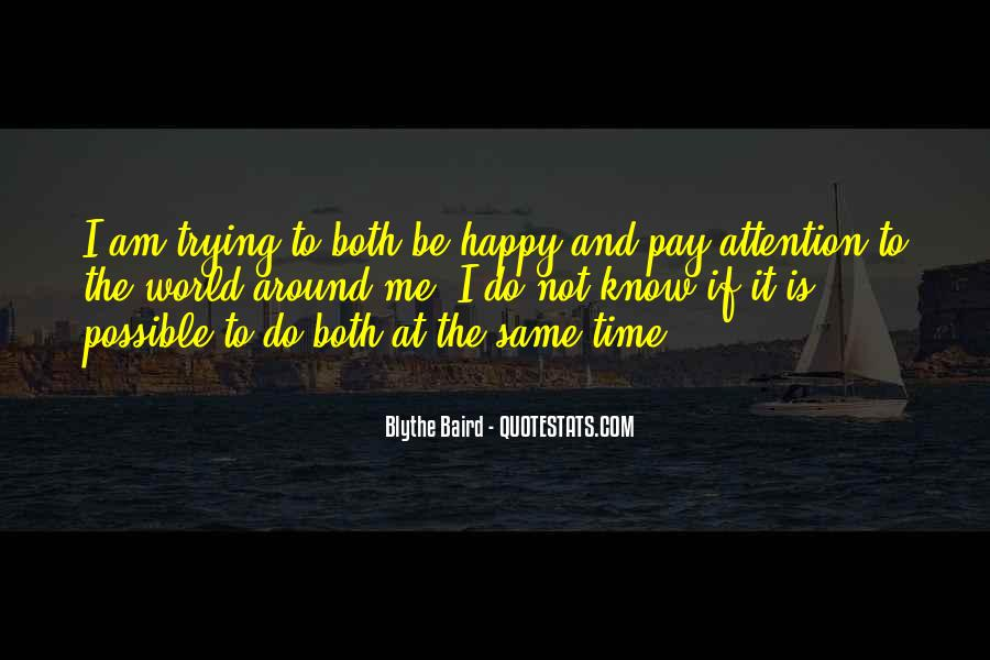 Pay More Attention To Me Quotes #18583