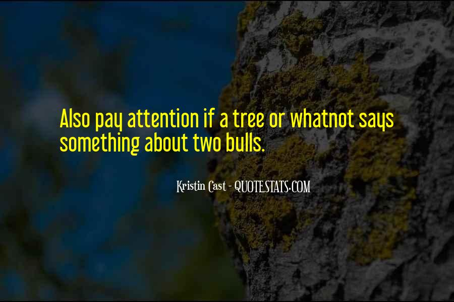 Pay More Attention To Me Quotes #39855