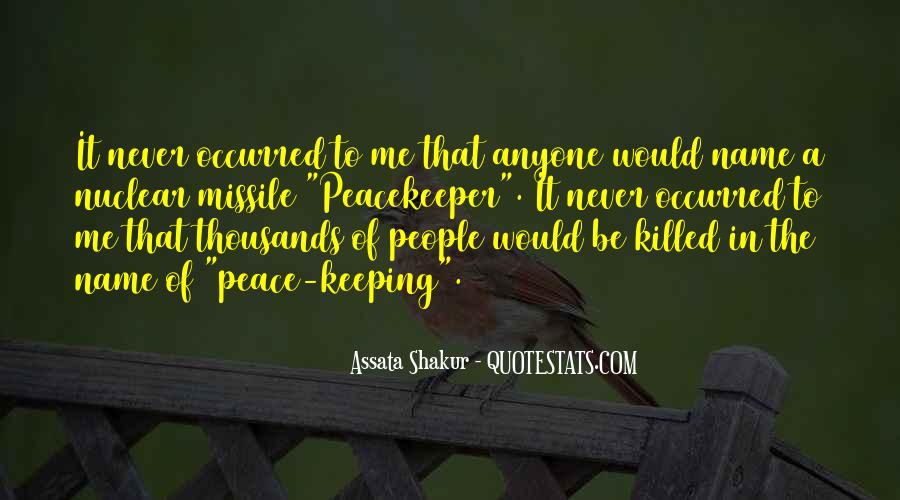 Peace Keeping Quotes #1238318