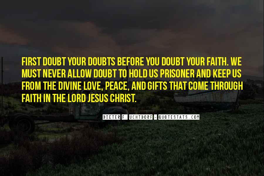Peace Love Faith Quotes #1290769