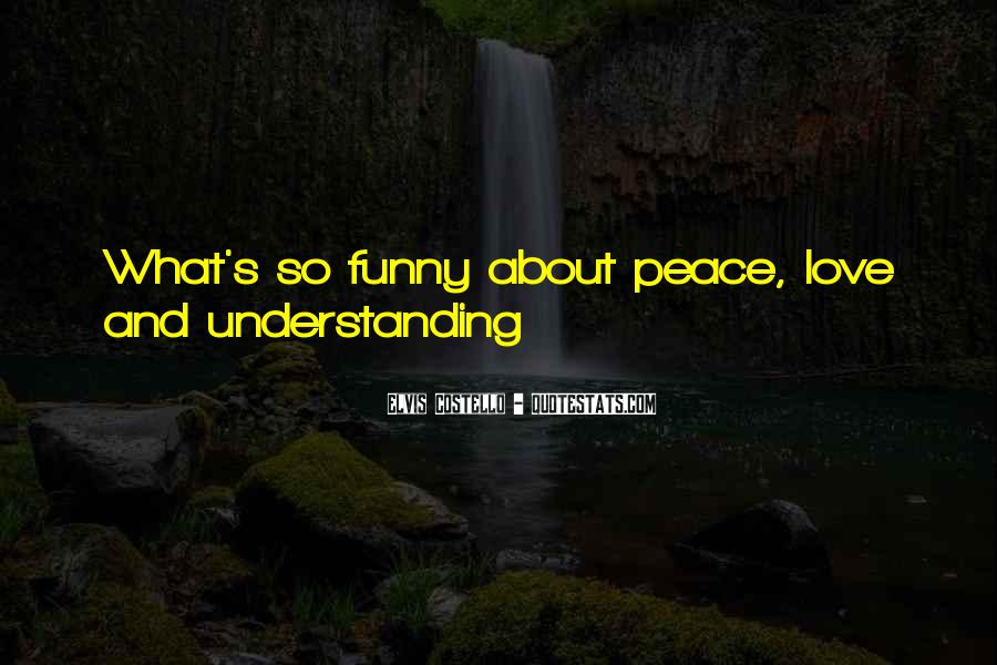 Peace Love Understanding Quotes #663399