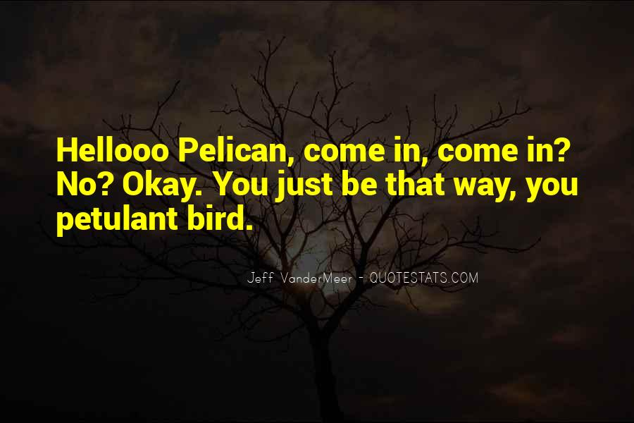 Pelican Quotes #1451654