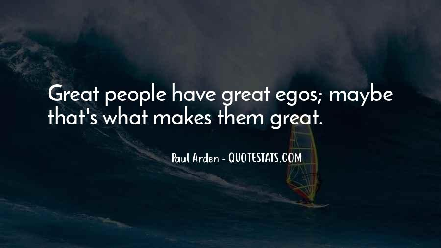 People's Egos Quotes #1314142