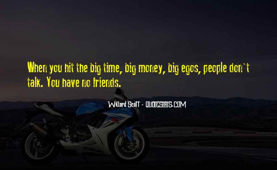 People's Egos Quotes #1395553