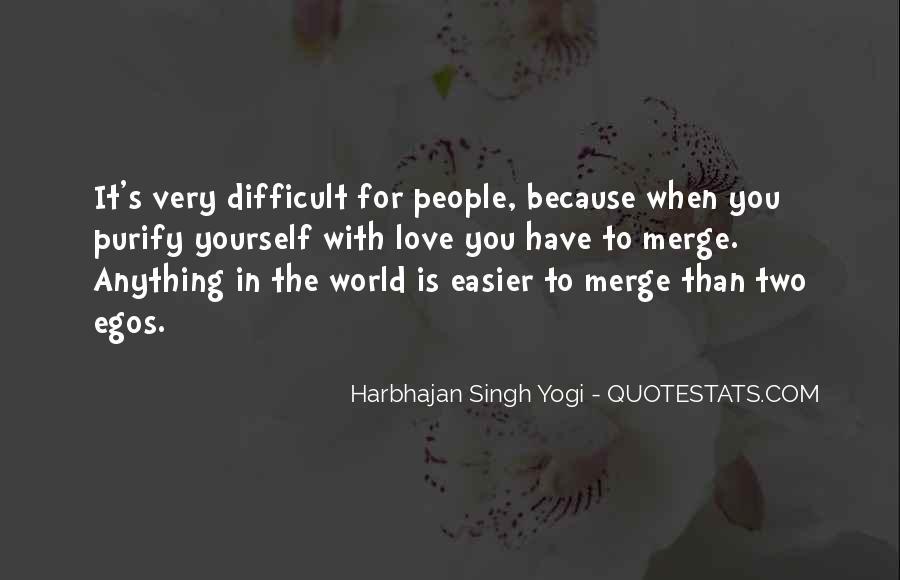 People's Egos Quotes #1709154