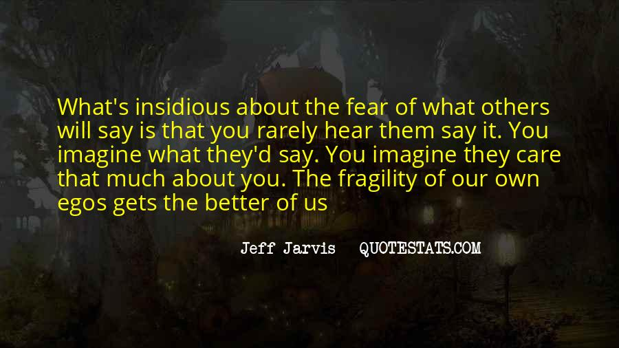 People's Egos Quotes #207675